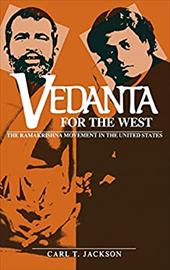 Vedanta for the West: The Ramakrishna Movement in the United States - Jackson, Carl T.