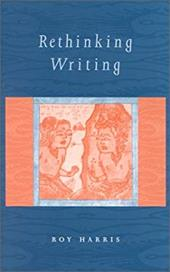 Rethinking Writing - Harris, Roy