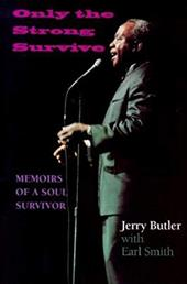 Only the Strong Survive: Memoirs of a Soul Survivor - Butler, Jerry / Smith, Earl