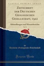 Zeitschrift Der Deutschen Geologischen Gesellschaft, 1922, Vol. 74