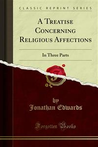 A Treatise Concerning Religious Affections - Jonathan Edwards