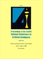 AAAI-94: Proceedings of the Twelfth National Conference on Artificial Intelligence - Aaaai / American Association on Artificial Intel / American Association for Artificial Inte