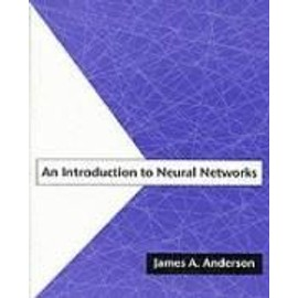 An Introduction to Neural Networks - James A. Anderson