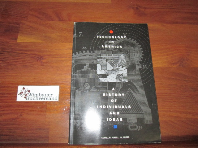 Technology in America: A History of Individuals and Ideas - Pursell, Carroll W.
