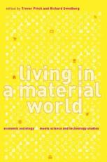 Living in a Material World - Trevor Pinch, Richard Swedberg