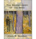The Rediscovery of the Mind - John R. Searle