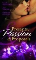 Presents, Passion & Proposals. Carole Mortimer, Jane Porter and Catherine George