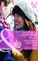 Rescued by His Christmas Angel. Cara Colter. Christmas at Candlebark Farm