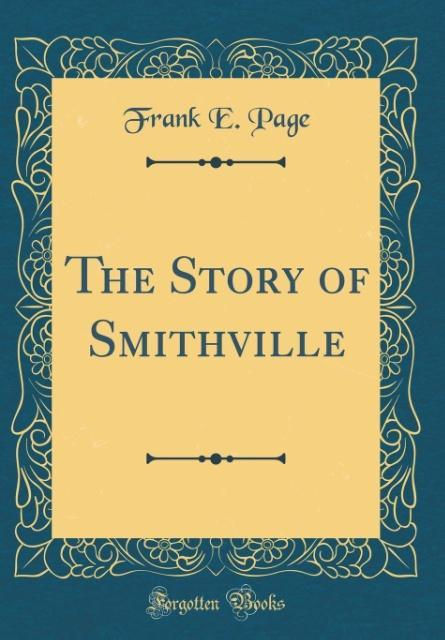 The Story of Smithville (Classic Reprint) als Buch von Frank E. Page - Frank E. Page
