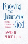 Knowing the Unknowable God - David B. Burrell, C.S.C.