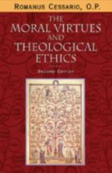 Moral Virtues and Theological Ethics - Cessario