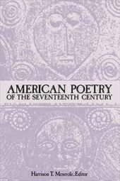 American Poetry of the Seventeenth Century - Meserole, Harrison T.