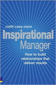 Inspirational Manager: How to Build Relationships that Deliver Results - Judith Leary-Joyce