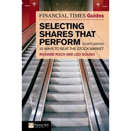 Financial Times Guide to Selecting Shares that Perform