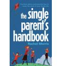The Single Parents' Handbook - Rachel Morris