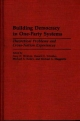 Building Democracy in One-Party Systems - Michael Kelley; Donald E. Whistler; Gary D. Wekkin; Michael Maggiotto