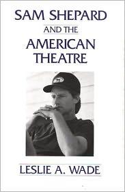 Sam Shepard And The American Theatre