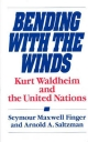 Bending with the Winds - Seymour Maxwell Finger; Arnold A. Saltzman