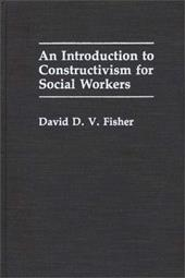 An Introduction to Constructivism for Social Workers - Fisher, David D. V.