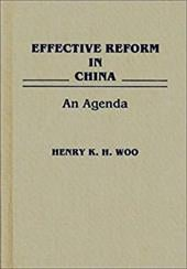Effective Reform in China: An Agenda - Woo, Henry K. H.