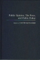 Public Opinion, the Press and Public Policy - J. David Kennamer