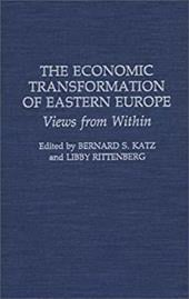 The Economic Transformation of Eastern Europe: Views from Within - Rittenberg, Libby / Katz, Bernard S.