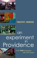 Experiment in Providence, an - How Faith Engages the World