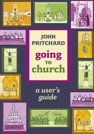 Going To Church - A User's Guide - John Pritchard