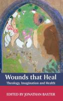Wounds That Heal - Theology, Imagination and Health