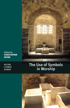 The Use of Symbols in Worship - Irvine, Christopher