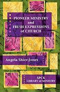 Pioneer Ministry and Fresh Expressions of Church