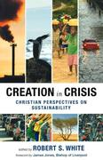 Creation in Crisis - Christian perspectives on sustainability
