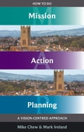 How to do Mission Action Planning - Mark Ireland, Mike Chew