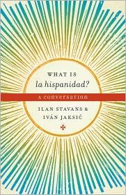 What is la hispanidad?: A conversation - Ilan Stavans