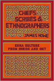 Chiefs, Scribes, And Ethnographers - James Howe