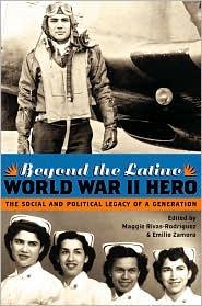 Beyond The Latino World War Ii Hero - Maggie Rivas-Rodriguez (Editor)