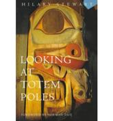 Looking at Totem Poles - Hilary Stewart