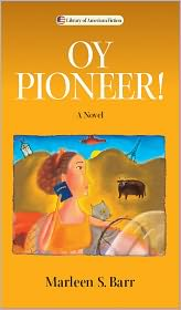 Oy Pioneer!: A Novel - Marleen S. Barr