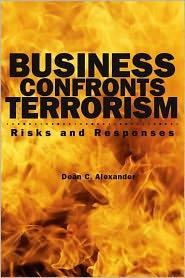 Business Confronts Terrorism: Risks and Responses - Dean C. Alexander