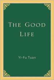 The Good Life - Yi-Fu Tuan