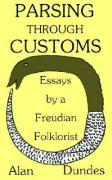 Parsing Through Customs: Essays by a Freudian Folklorist