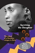 Surviving the Slaughter: The Ordeal of a Rwandan Refugee in Zaire - Umutesi, Marie Béatrice