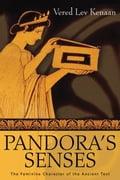 Pandora's Senses: The Feminine Character of the Ancient Text - Kenaan, Vered Lev