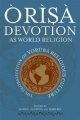 Orisa Devotion as World Religion - Jacob K. Olupona; Terry Rey