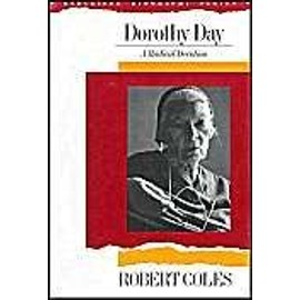 Dorothy Day : A Radical Devotion Radcliffe Biography Series - Robert Coles