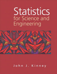 Statistics for Science and Engineering - John Kinney