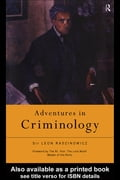 Adventures in Criminology - Radzinowicz, Sir Leon