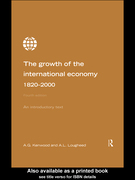 George Kenwood;Alan Lougheed: Growth of the International Economy 1820-2000