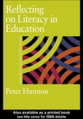 Reflecting on Literacy in Education - Hannon, Peter