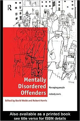 Mentally Disordered Offenders - Edited by Robert Harris